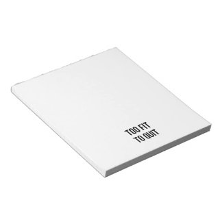 Gym Motivational Quotes Too Fit Black White Notepad
