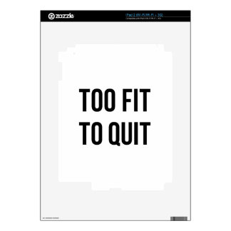 Gym Motivational Quotes Too Fit Black White Skin For iPad 2