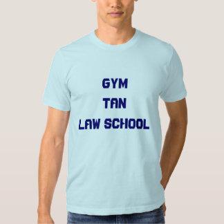 GYM TAN LAW SCHOOL T-SHIRT
