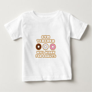 Gym Teacher .. Will Work For Donuts Tshirt