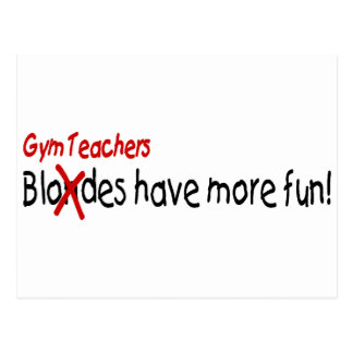 Gym Teachers Have More Fun Postcard