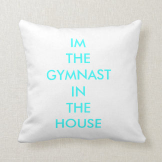 GYMNAST IN THE HOUSE PILLOW