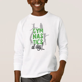 Gymnastics All day• Long sleeve T-Shirt