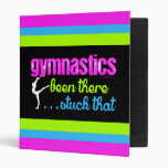 Gymnastics - Been there stuck that.... 3 Ring Binder