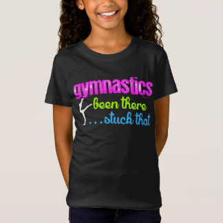 Gymnastics - Been there stuck that.... T-Shirt