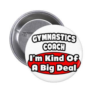 Gymnastics Coach ... Big Deal Buttons