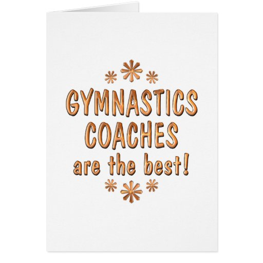 Gymnastics Coaches are the Best Greeting Card