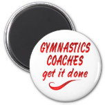 Gymnastics Coaches Get it Done Magnets