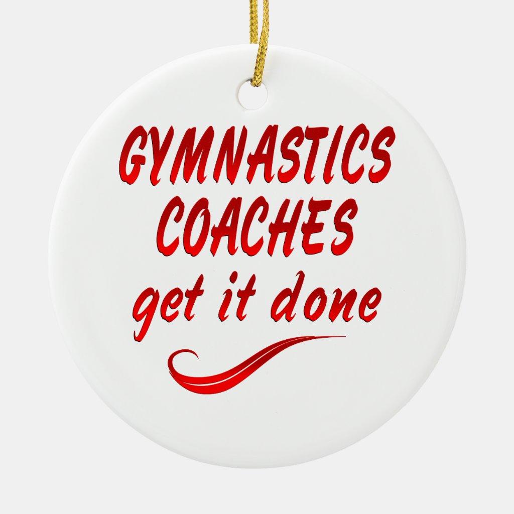 Gymnastics Coaches Get it Done Christmas Tree Ornament