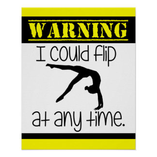 Gymnastics I Could Flip At Anytime Poster