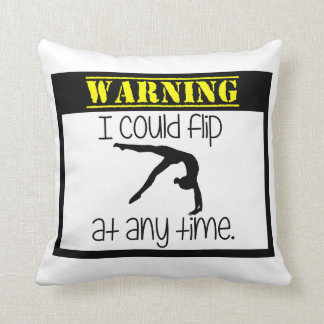 Gymnastics I Could Flip At Anytime Throw Pillow