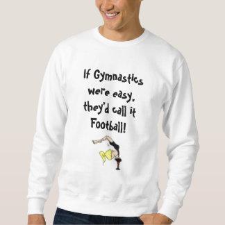 gymnastics, If Gymnastics were easy, they'd cal... Sweatshirt
