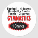 Gymnastics One Chance 1 side Round Stickers