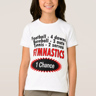 Gymnastics One Chance 1 side T-Shirt