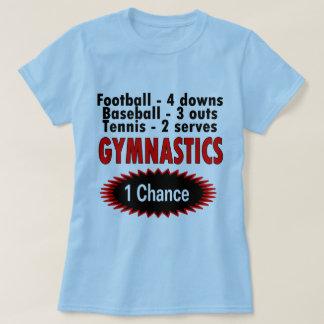 Gymnastics One Chance 1 side Tee Shirts