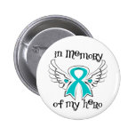 Gynecologic Cancer In Memory of My Hero Pinback Buttons