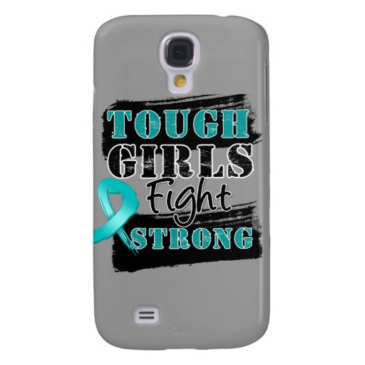 Gynecologic Cancer Tough Girls Fight Strong Samsung Galaxy S4 Cases