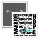Gynecologic Cancer Warrior Fight Slogans Pins