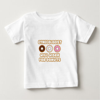 Gynecologist .. Will Work For Donuts Baby T-Shirt