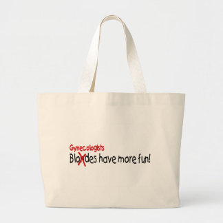 Gynecologists Have More Fun Large Tote Bag