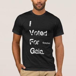 "GypsyBuild ""I Voted For Gaia"" T-Shirt"