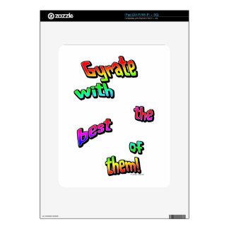 Gyrate with the best of them! iPad decal