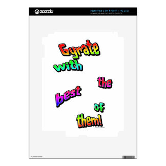 Gyrate with the best of them! skins for iPad 3