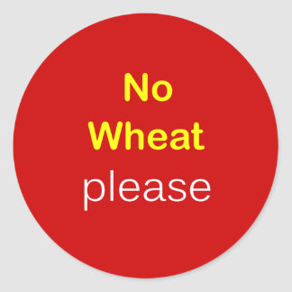 h2 - Food Request ~ NO WHEAT PLEASE. Classic Round Sticker
