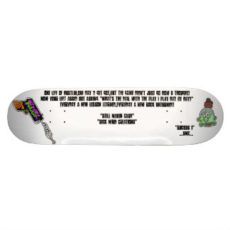 <h4>One.Day.One.Life.of.Hustlin' Skateboard Deck