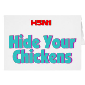 H5N1 Hide Your Chickens Greeting Card