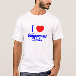 H5N1 I Love Gallinaceous Chicks T-Shirt