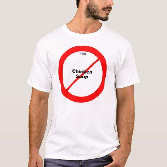 H5N1 No Chicken Soup T-Shirt