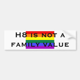 H8 is not a family value bumper sticker