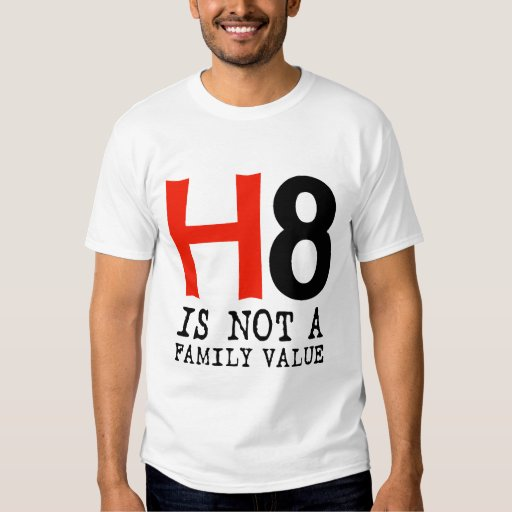 H8 is not a family value t-shirts