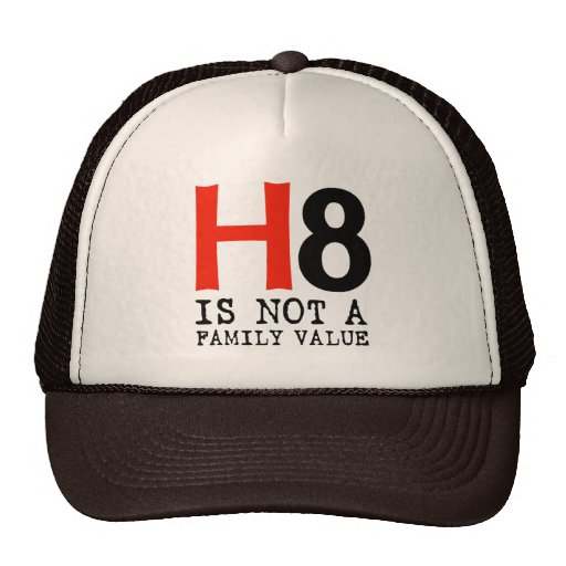 H8 is not a family value trucker hat