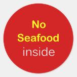 h9 - Food Label ~ NO SEAFOOD INSIDE. Round Sticker