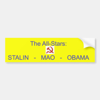h and s, The All-Stars:STALIN   -   MAO   -   O... Bumper Sticker