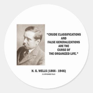 H.G. Wells Crude Classifications False Curse Life Classic Round Sticker