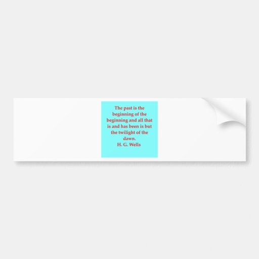 H. G. wells quote Bumper Sticker