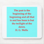 H. G. wells quote Mouse Pads