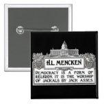 H.L. Mencken en democracia Pins
