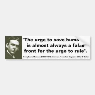 H.L. MENCKEN Saving Humanity always front to Rule Car Bumper Sticker