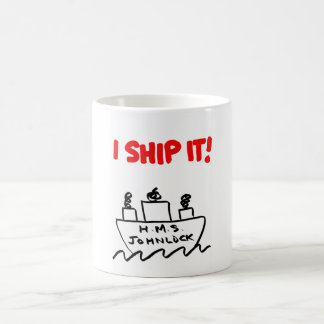 H.M.S. Johnlock I SHIP IT! 11 oz. Mug