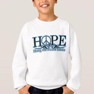 H.O.P.E - Hang On Peace Exists Sweatshirt