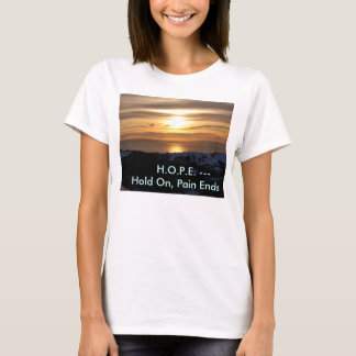 H.O.P.E. Hold On, Pain Ends T-shirt