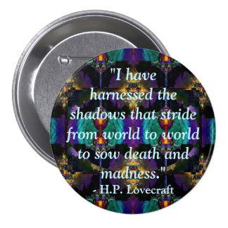 H.P. Botón de la cita de Lovecraft Pin Redondo De 3 Pulgadas