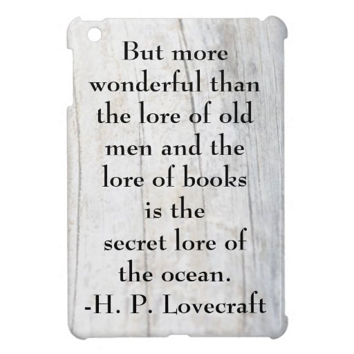 H.P. Lovecraft Ocean Quote and Driftwood Cover For The iPad Mini