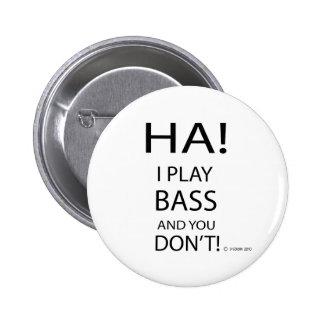 Ha Bass Pinback Button