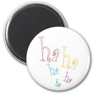 Ha ha ha! 2 inch round magnet
