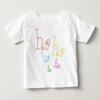 Ha ha ha! baby T-Shirt